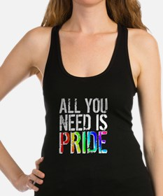 All You Need Is Pride Racerback Tank Top