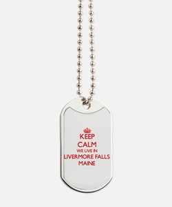 Keep calm we live in Livermore Falls Main Dog Tags