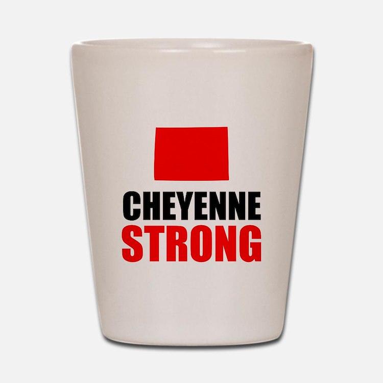 Cheyenne Strong Shot Glass
