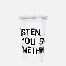 Cute Silly saying Acrylic Double-wall Tumbler