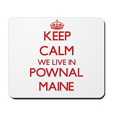 Keep calm we live in Pownal Maine Mousepad