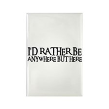I'D RATHER BE ANYWHERE Rectangle Magnet