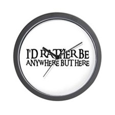 I'D RATHER BE ANYWHERE Wall Clock