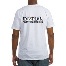 I'D RATHER BE ANYWHERE Shirt