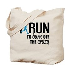 I run to burn off the crazy Tote Bag