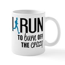 I run to burn off the crazy Mug