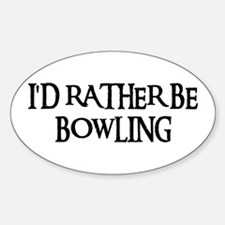I'D RATHER BE BOWLING Oval Decal
