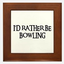 I'D RATHER BE BOWLING Framed Tile