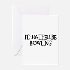 I'D RATHER BE BOWLING Greeting Cards (Pk of 10
