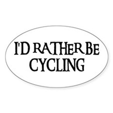 I'D RATHER BE CYCLING Oval Decal