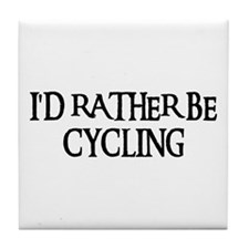 I'D RATHER BE CYCLING Tile Coaster