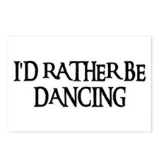 I'D RATHER BE DANCING Postcards (Package of 8)
