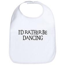 I'D RATHER BE DANCING Bib