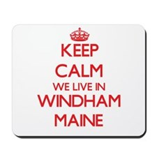 Keep calm we live in Windham Maine Mousepad