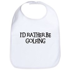 I'D RATHER BE GOLFING Bib