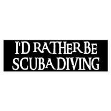 I'D RATHER BE SCUBA DIVING Bumper Bumper Sticker