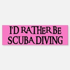 I'D RATHER BE SCUBA DIVING Bumper Bumper Bumper Sticker