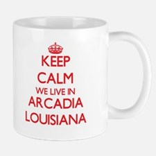 Keep calm we live in Arcadia Louisiana Mugs