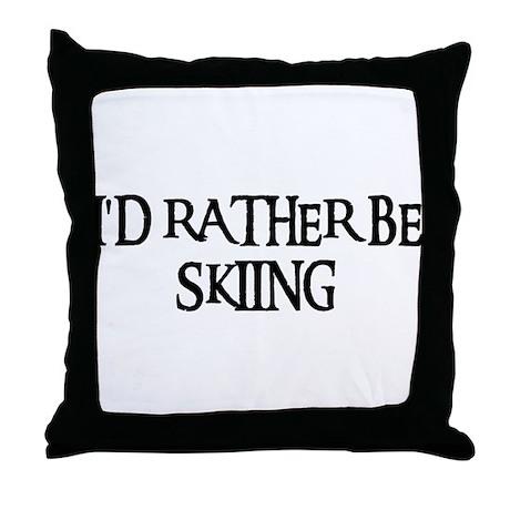 I'D RATHER BE SKIING Throw Pillow
