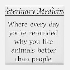 Vet Med: Animals Better Tile Coaster