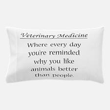Vet Med: Animals Better Pillow Case
