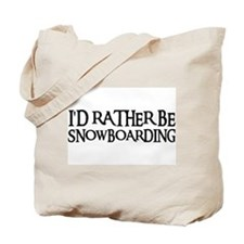 I'D RATHER BE SNOWBOARDING Tote Bag