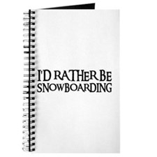 I'D RATHER BE SNOWBOARDING Journal