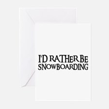 I'D RATHER BE SNOWBOARDING Greeting Cards (Package