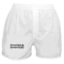 I'D RATHER BE SNOWBOARDING Boxer Shorts