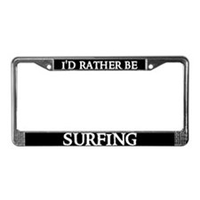 I'D RATHER BE SURFING License Plate Frame