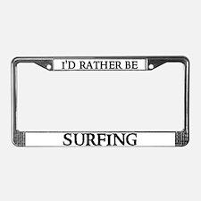 I'D RATHER BE SURFING License Plate Frame