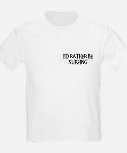 I'D RATHER BE SURFING Kids T-Shirt
