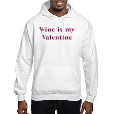 Wine is my Valentine Hoodie