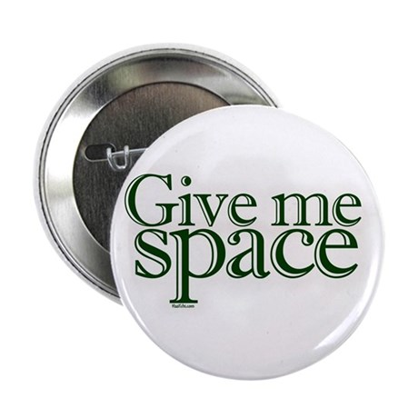 """Give me space 2.25"""" Button (10 pack)"""