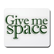Give me space Mousepad
