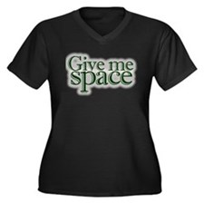 Give me space Women's Plus Size V-Neck Dark T-Shir