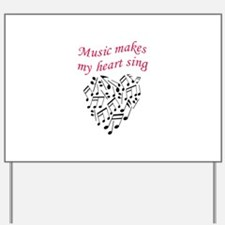 MUSIC MAKES HEART SING Yard Sign