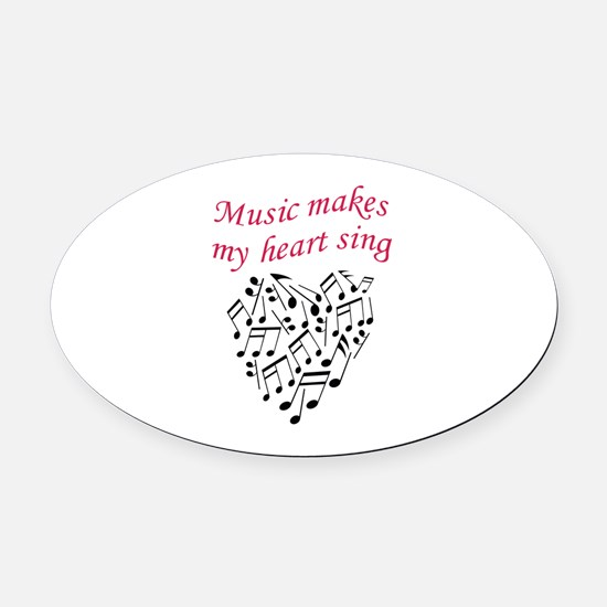 MUSIC MAKES HEART SING Oval Car Magnet