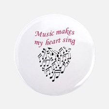 "MUSIC MAKES HEART SING 3.5"" Button"