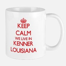 Keep calm we live in Kenner Louisiana Mugs