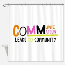 Leads To Community Shower Curtain