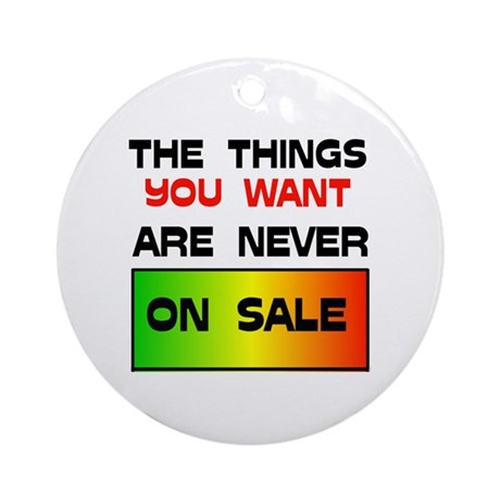 NEVER ON SALE Ornament (Round)