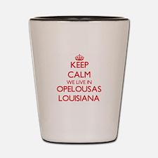 Keep calm we live in Opelousas Louisian Shot Glass