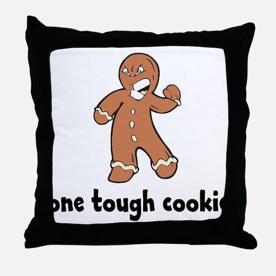 One Tough Cookie Throw Pillow