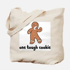 One Tough Cookie Tote Bag
