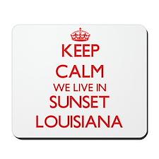 Keep calm we live in Sunset Louisiana Mousepad