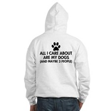 All I Care About Are My Dogs Say Hoodie