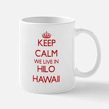 Keep calm we live in Hilo Hawaii Mugs