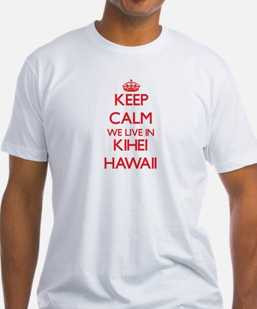 Keep calm we live in Kihei Hawaii T-Shirt