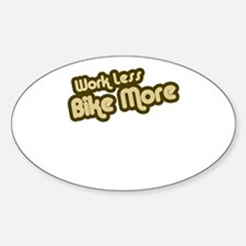 Work Less Bike More Oval Decal